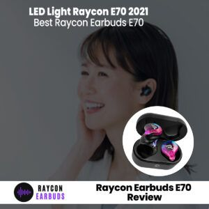 Raycon Earbuds E70 Review